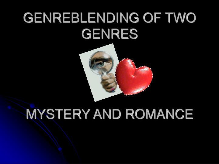GENREBLENDING OF TWO GENRES