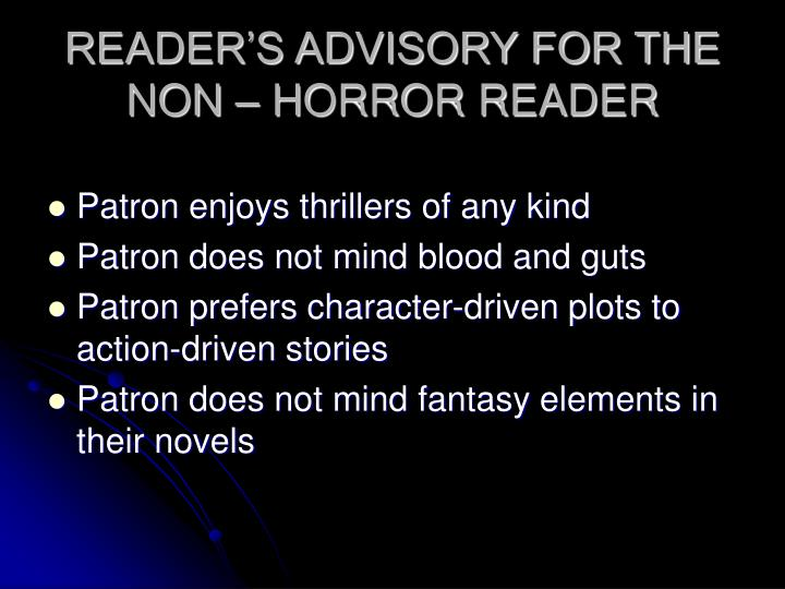 READER'S ADVISORY FOR THE NON – HORROR READER