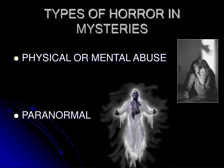 TYPES OF HORROR IN MYSTERIES