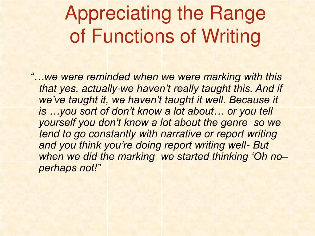 Appreciating the Range of Functions of Writing