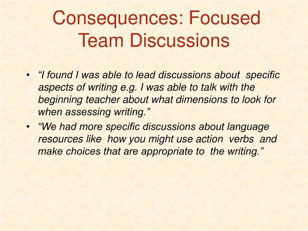 Consequences: Focused Team Discussions