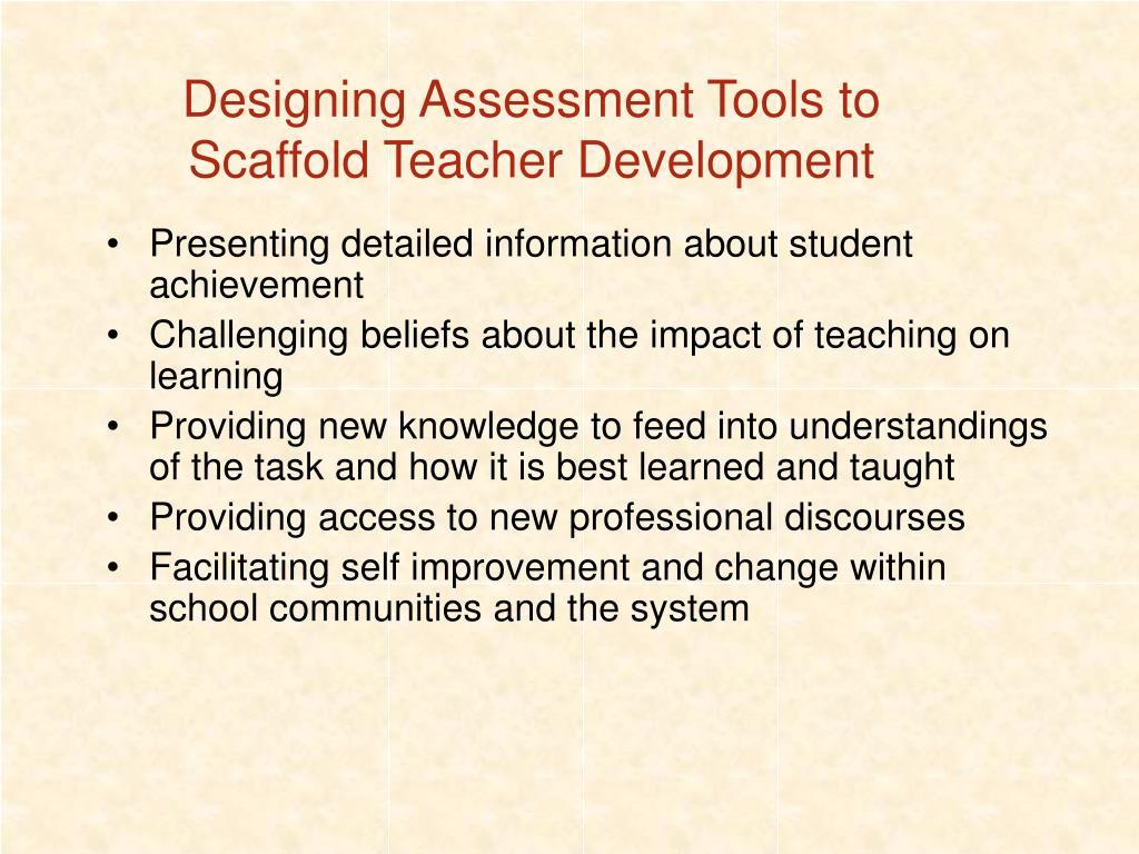 Designing Assessment Tools to Scaffold Teacher Development
