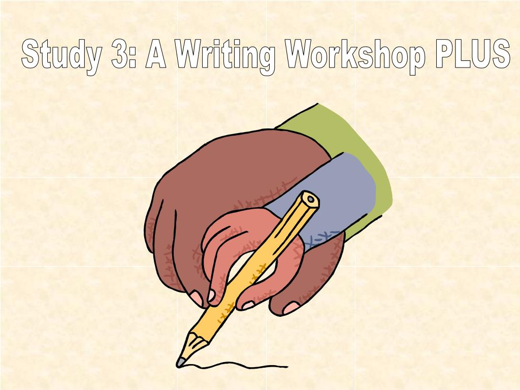 Study 3: A Writing Workshop PLUS