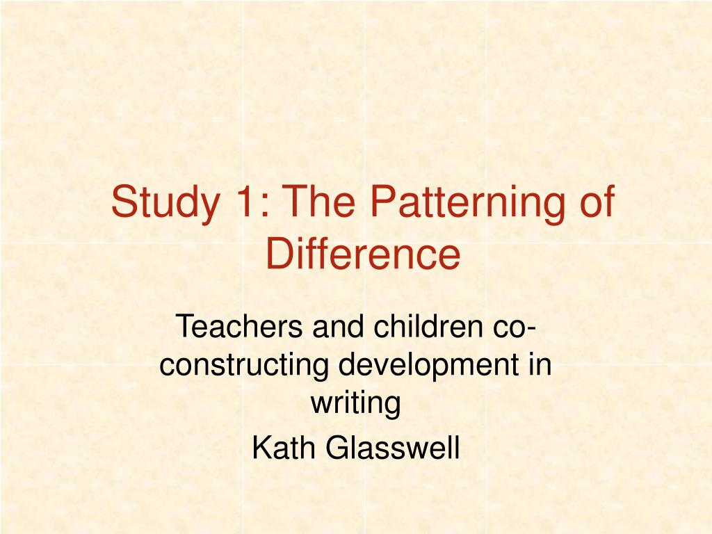 Study 1: The Patterning of Difference