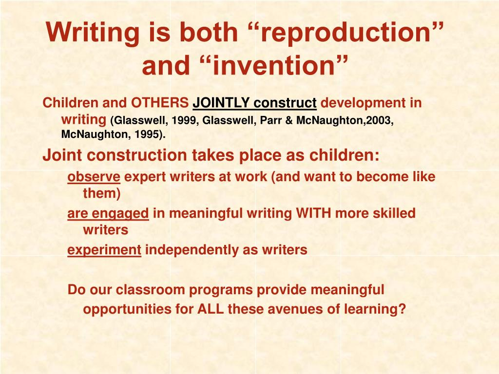 """Writing is both """"reproduction"""" and """"invention"""""""