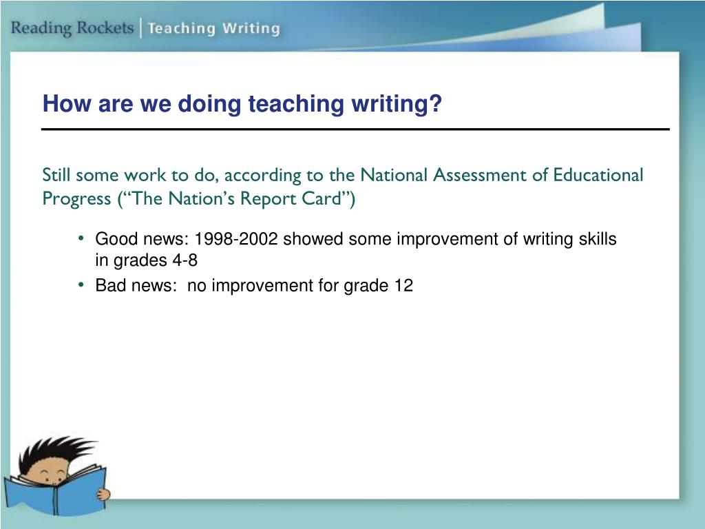 How are we doing teaching writing?