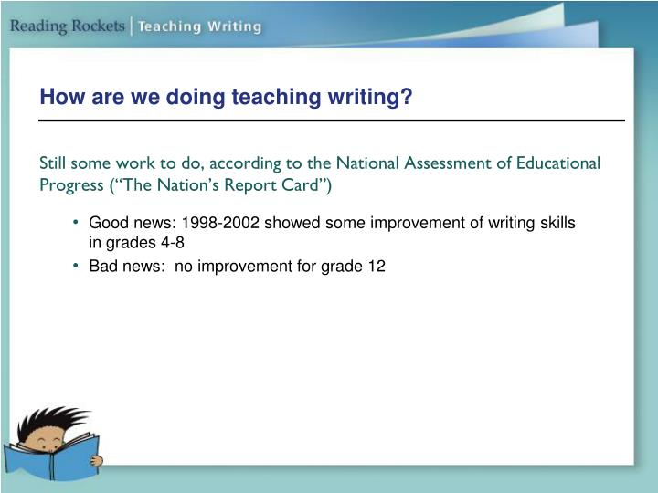 How are we doing teaching writing