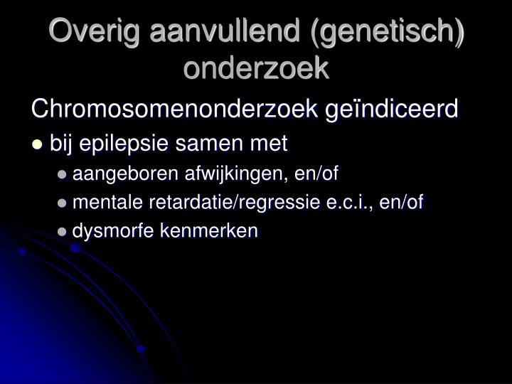 Overig aanvullend (genetisch) onderzoek