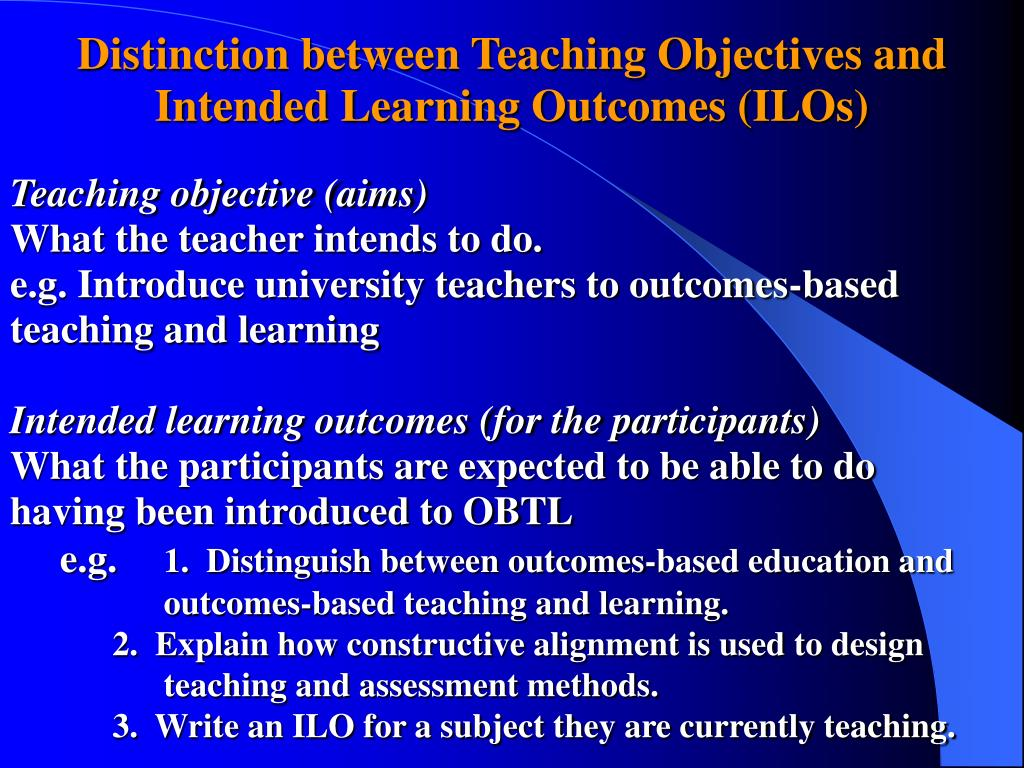 Distinction between Teaching Objectives and Intended Learning Outcomes (ILOs)