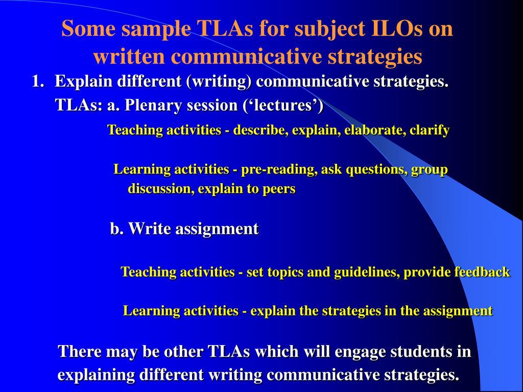 Some sample TLAs for subject ILOs on written communicative strategies