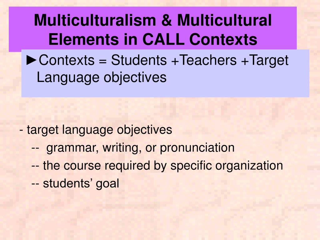 Multiculturalism & Multicultural Elements in CALL Contexts