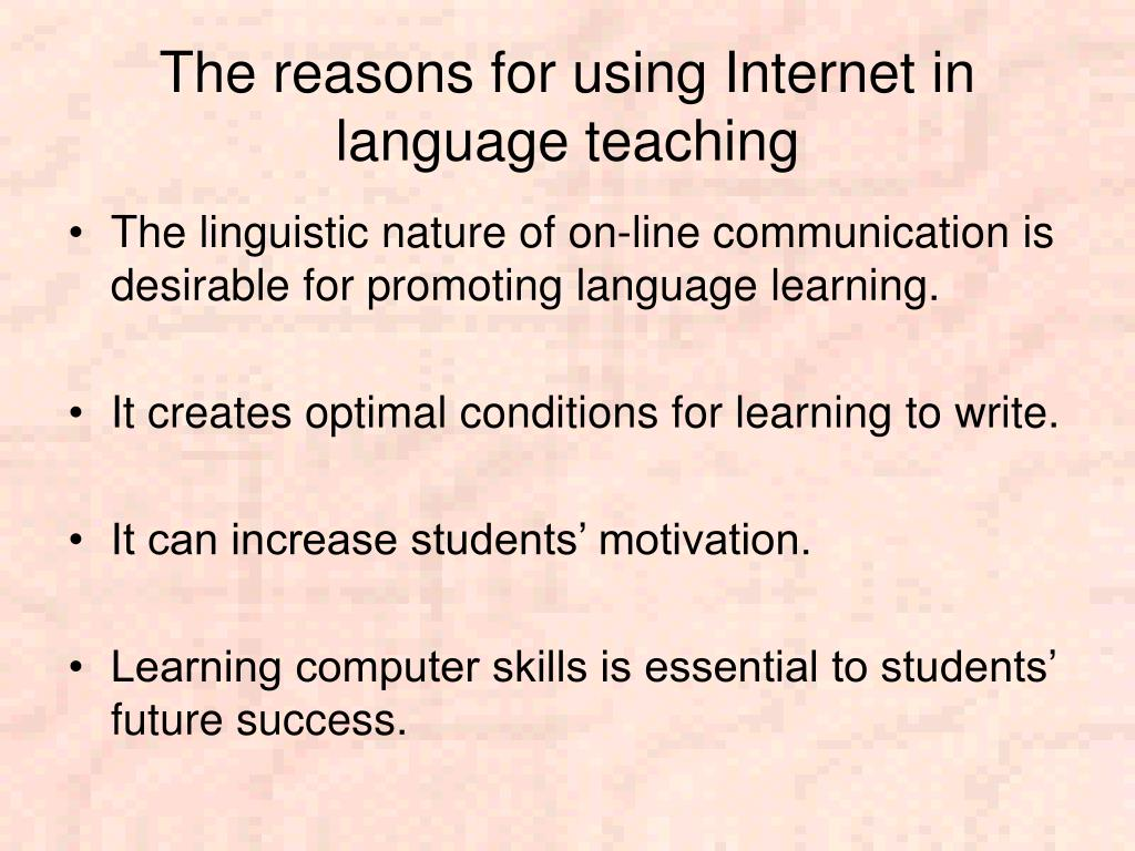 The reasons for using Internet in language teaching