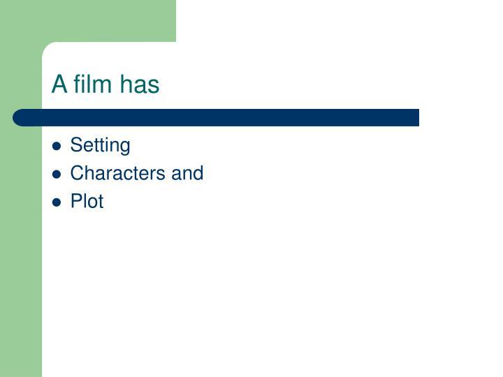 A film has