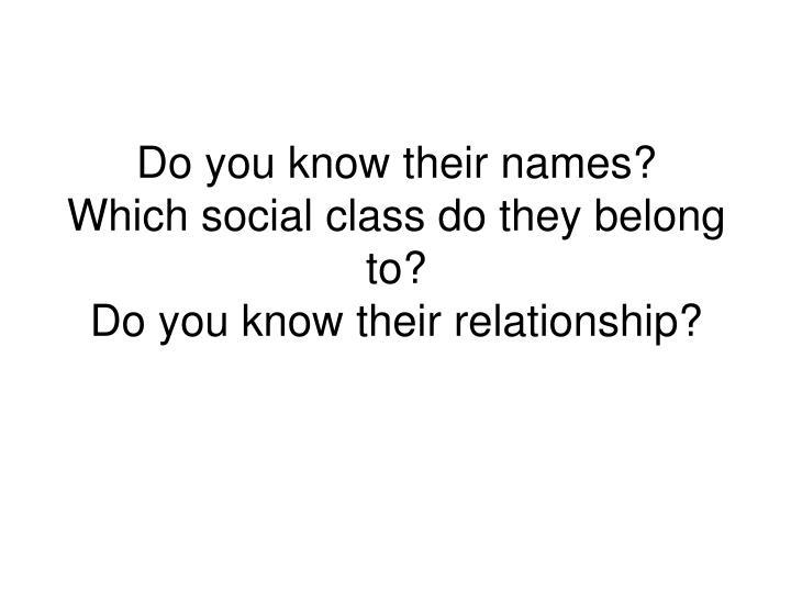Do you know their names?