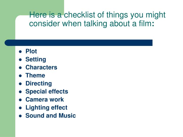 Here is a checklist of things you might consider when talking about a film