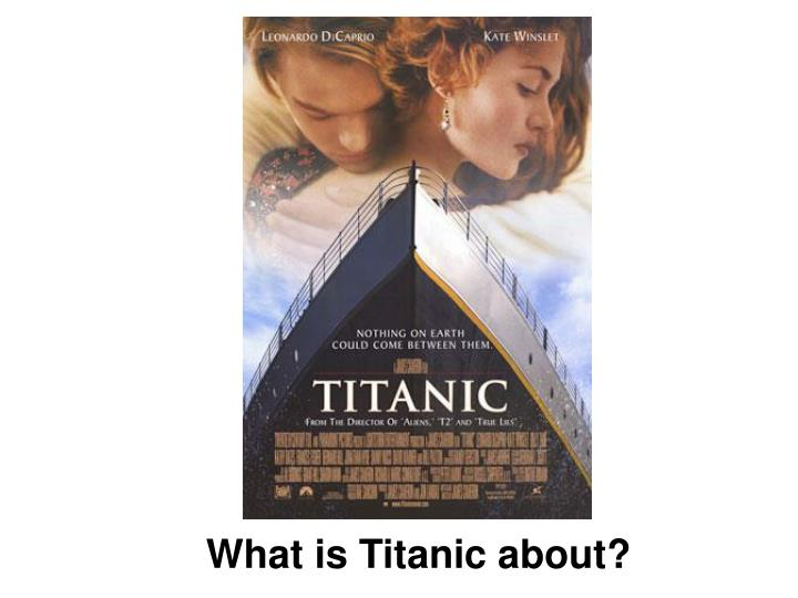 What is Titanic about?