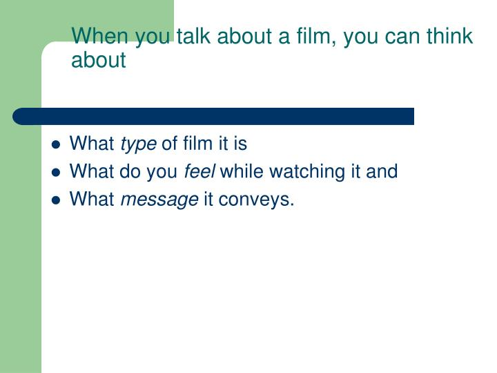 When you talk about a film, you can think about
