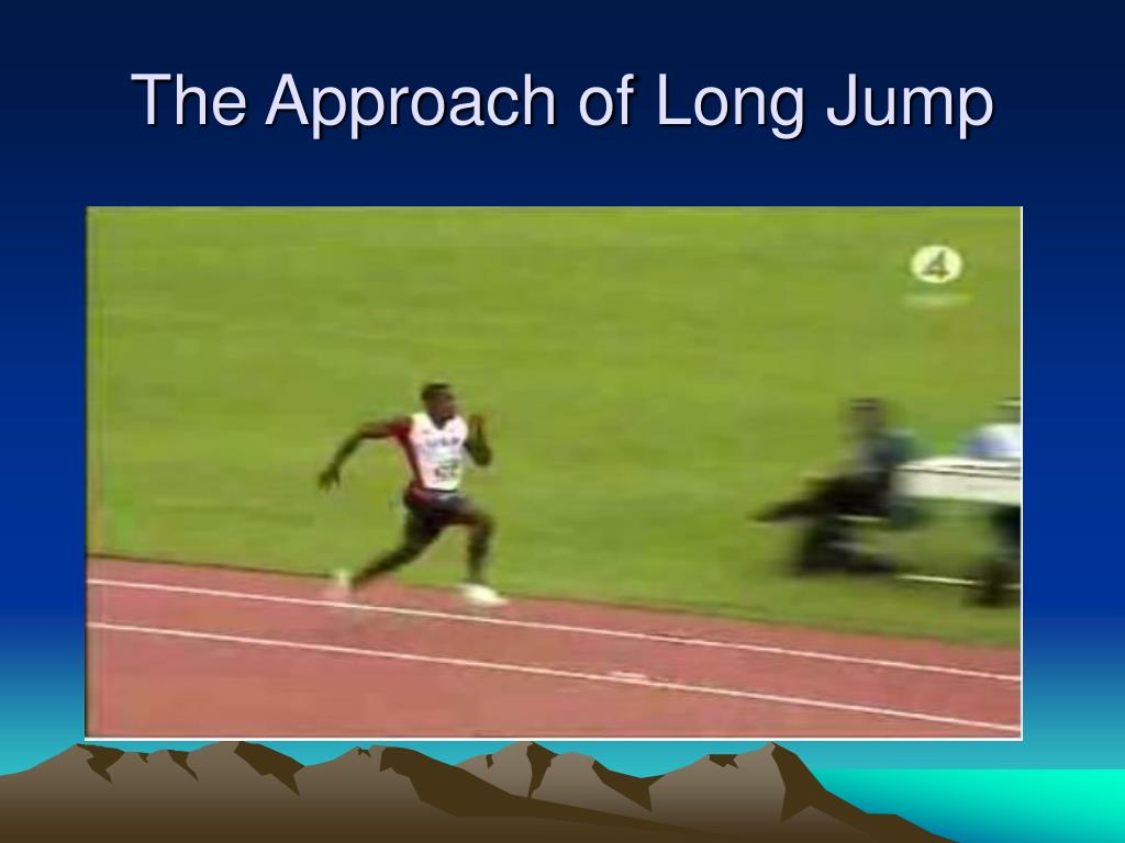 The Approach of Long Jump