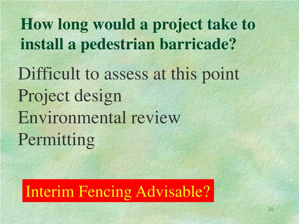 How long would a project take to install a pedestrian barricade?