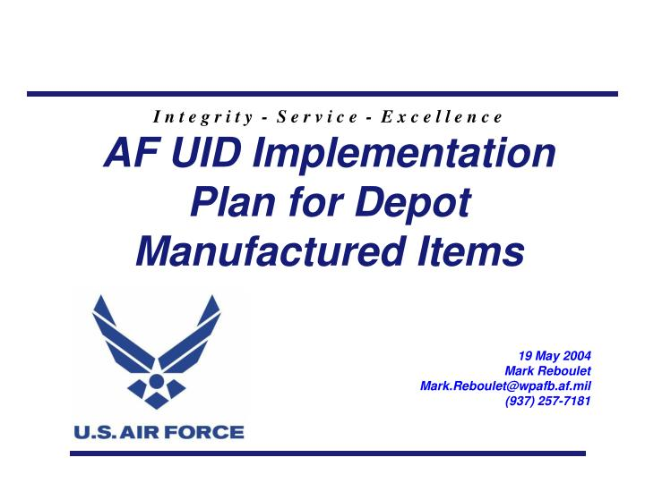 Af uid implementation plan for depot manufactured items
