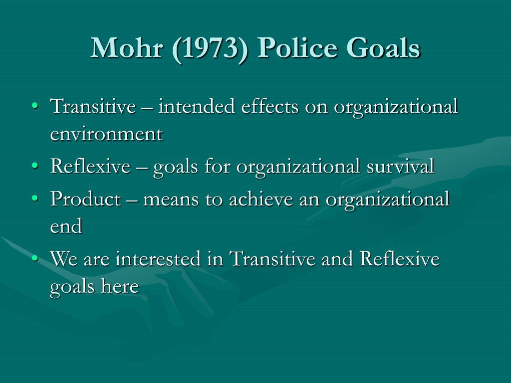Mohr (1973) Police Goals