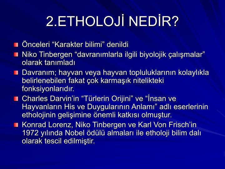 2.ETHOLOJİ NEDİR?