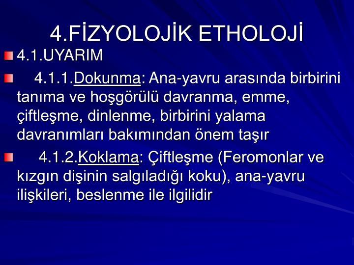 4.FİZYOLOJİK ETHOLOJİ