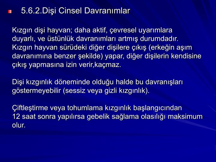 5.6.2.Dişi Cinsel Davranımlar