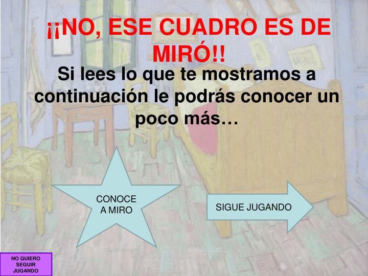 ¡¡NO, ESE CUADRO ES DE MIRÓ!!