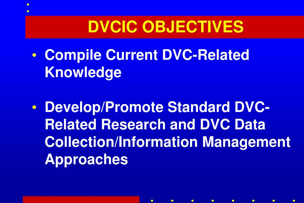 DVCIC OBJECTIVES
