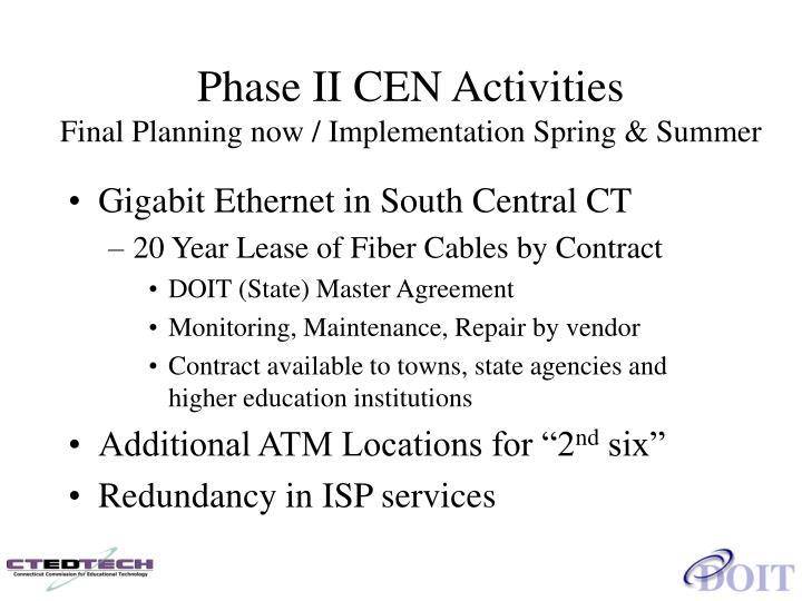Phase II CEN Activities