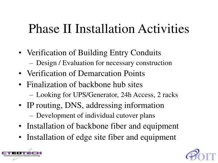 Phase II Installation Activities