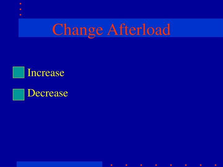 Change Afterload