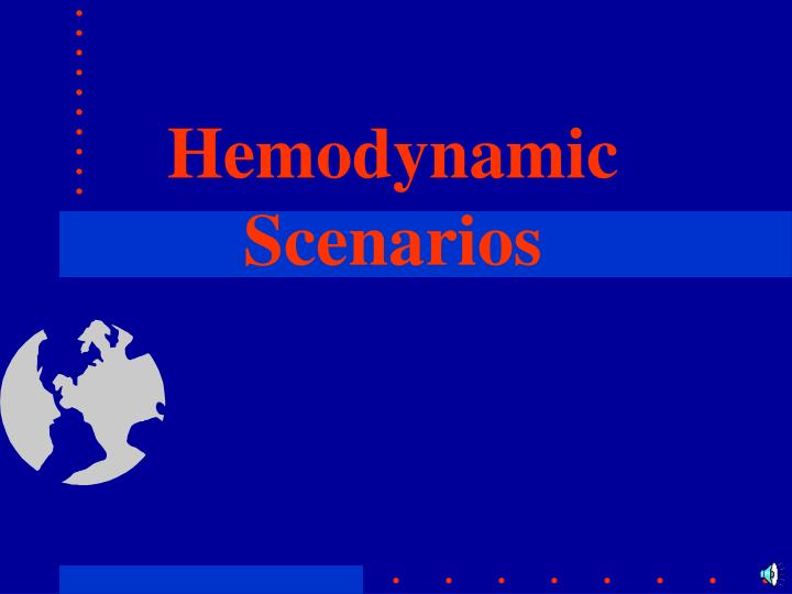 Hemodynamic Scenarios