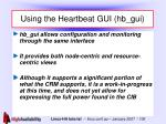 using the heartbeat gui hb gui