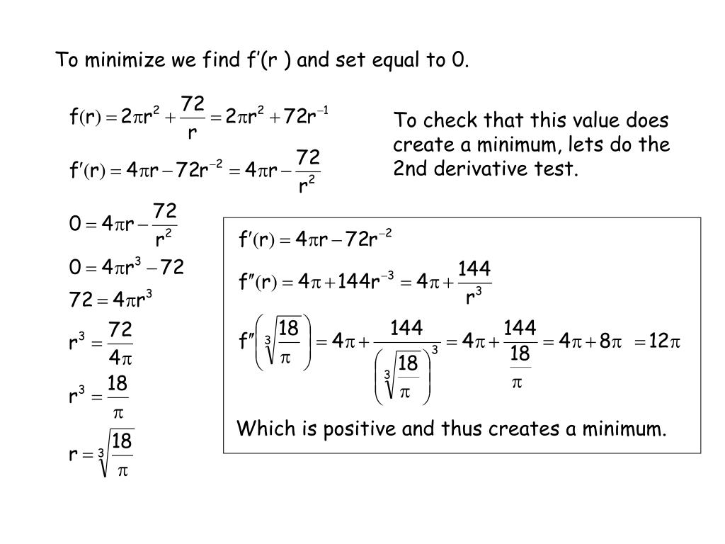 To minimize we find f'(r ) and set equal to 0.