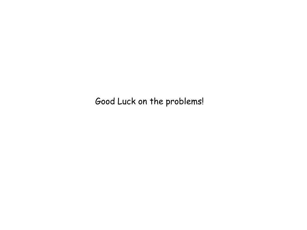 Good Luck on the problems!