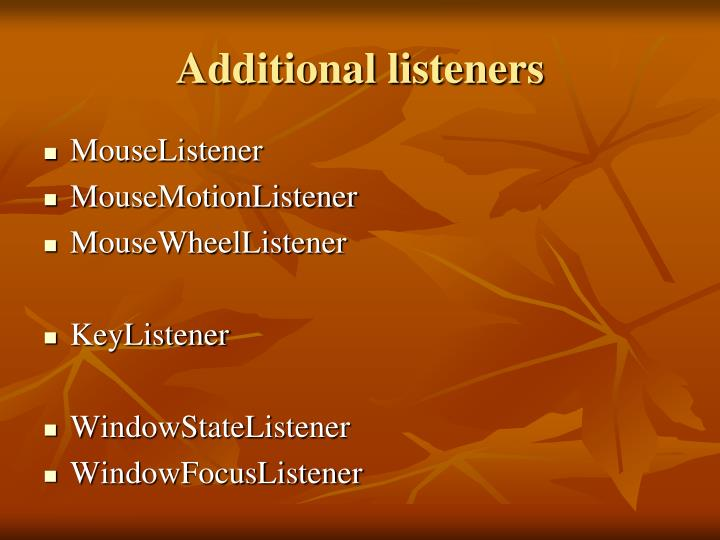 Additional listeners