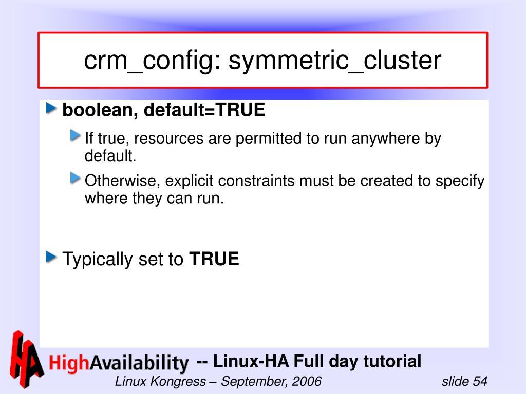 crm_config: symmetric_cluster