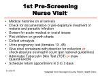 1st pre screening nurse visit
