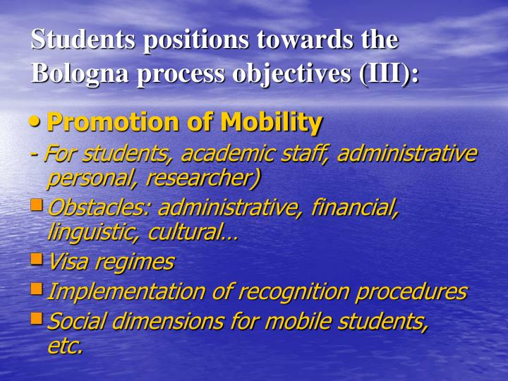Students positions towards the  Bologna process objectives (III):