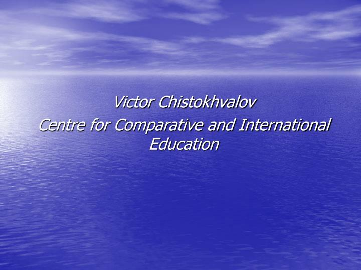 Victor chistokhvalov centre for comparative and international education