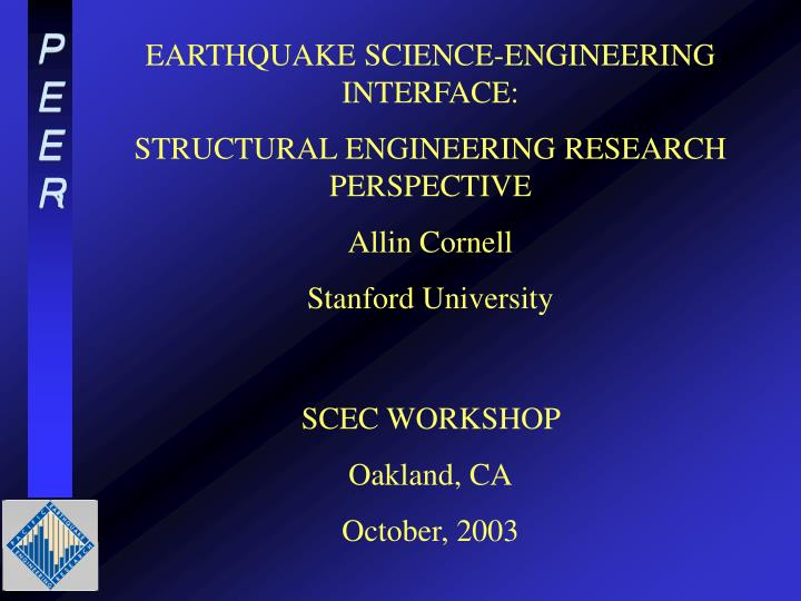 EARTHQUAKE SCIENCE-ENGINEERING INTERFACE: