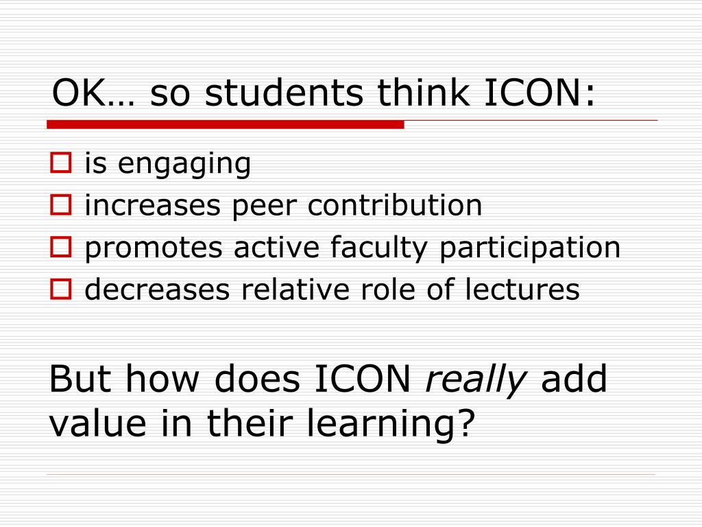 OK… so students think ICON: