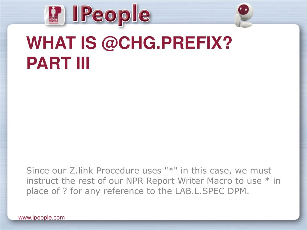 What is @Chg.prefix? Part III