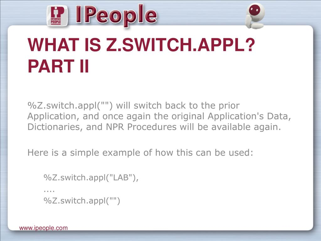What is Z.switch.appl? Part II