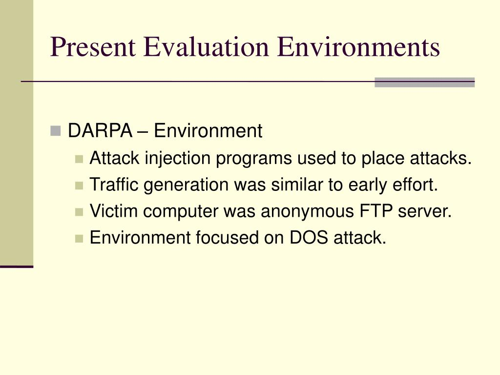 Present Evaluation Environments