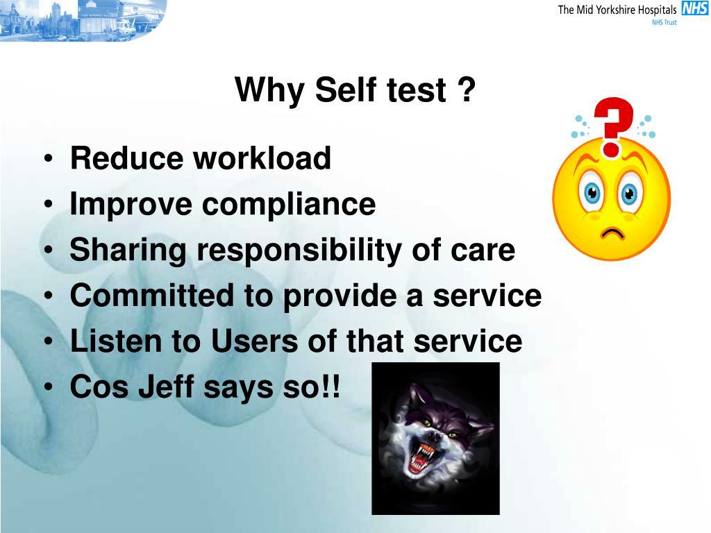 Why Self test ?