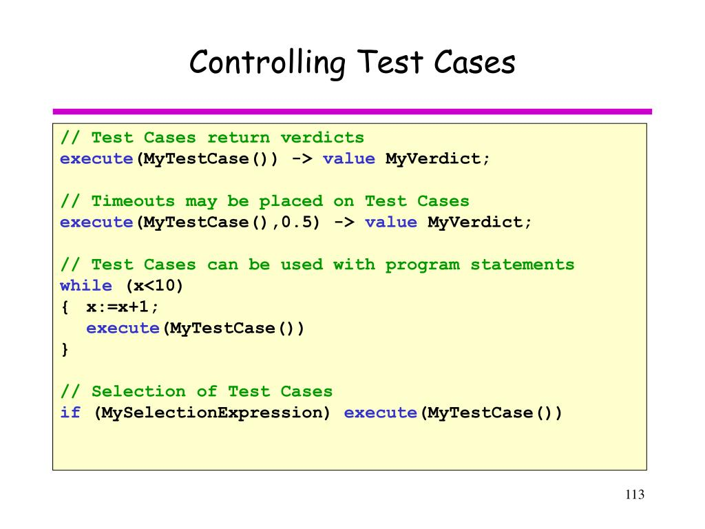 Controlling Test Cases