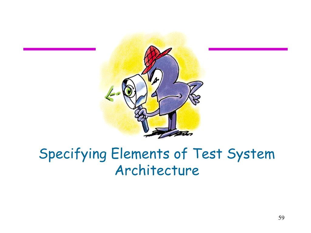 Specifying Elements of Test System Architecture
